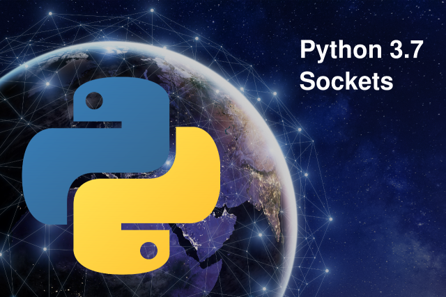 What's New in Sockets for Python 3 7 | Agnostic Development