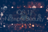 Network Security on iOS 11